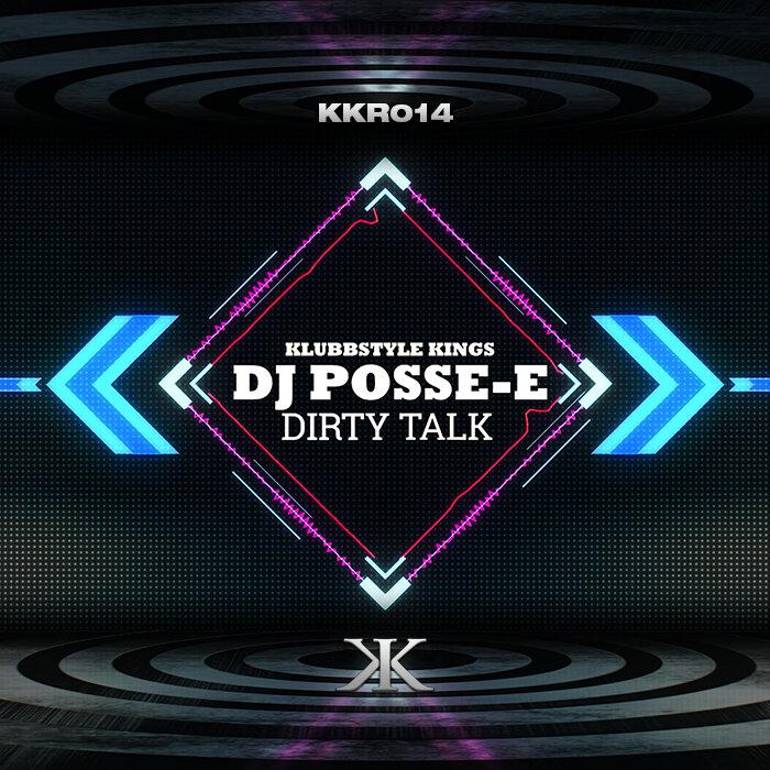 DJ POSSE E - Dirty Talk
