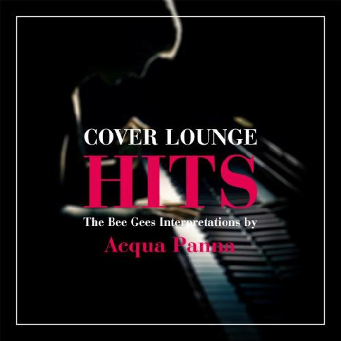 ACQUA PANNA - Cover Lounge Hits The Bee Gees