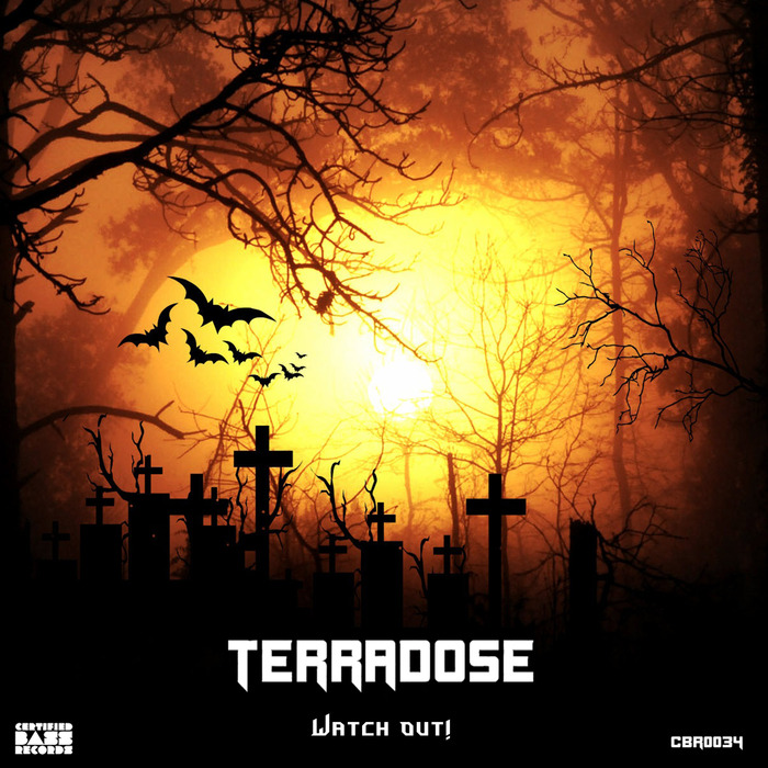 TERRADOSE - Watch Out!