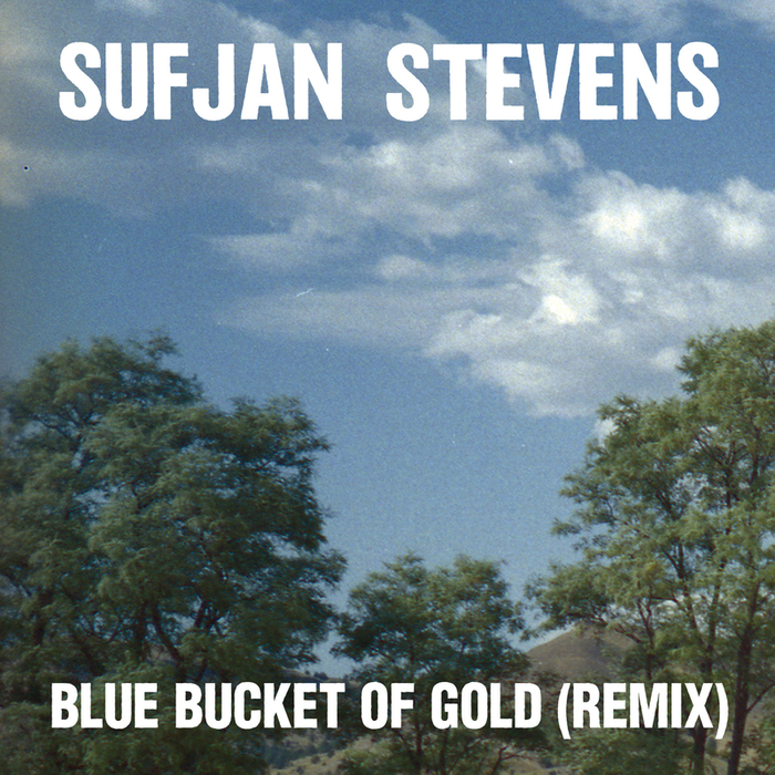 SUFJAN STEVENS - Blue Bucket Of Gold