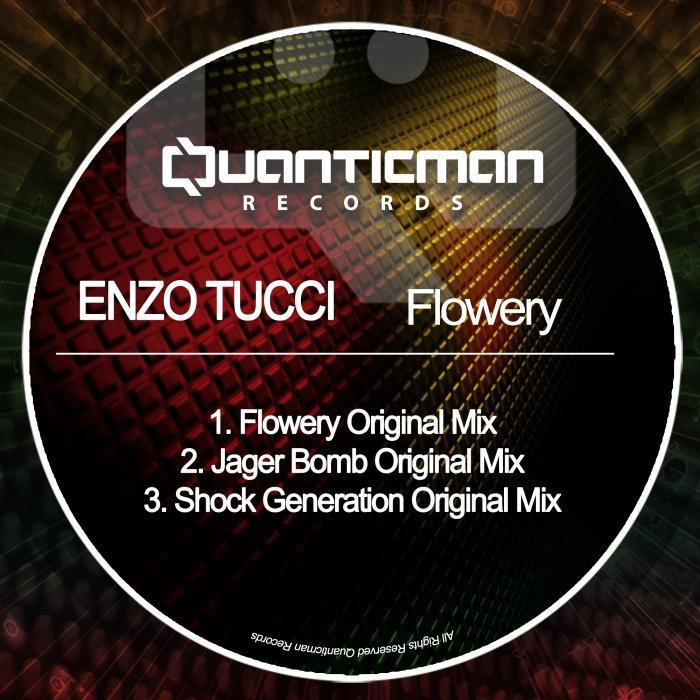 ENZO TUCCI - Flowery/Jager Boomb/Shock Generation