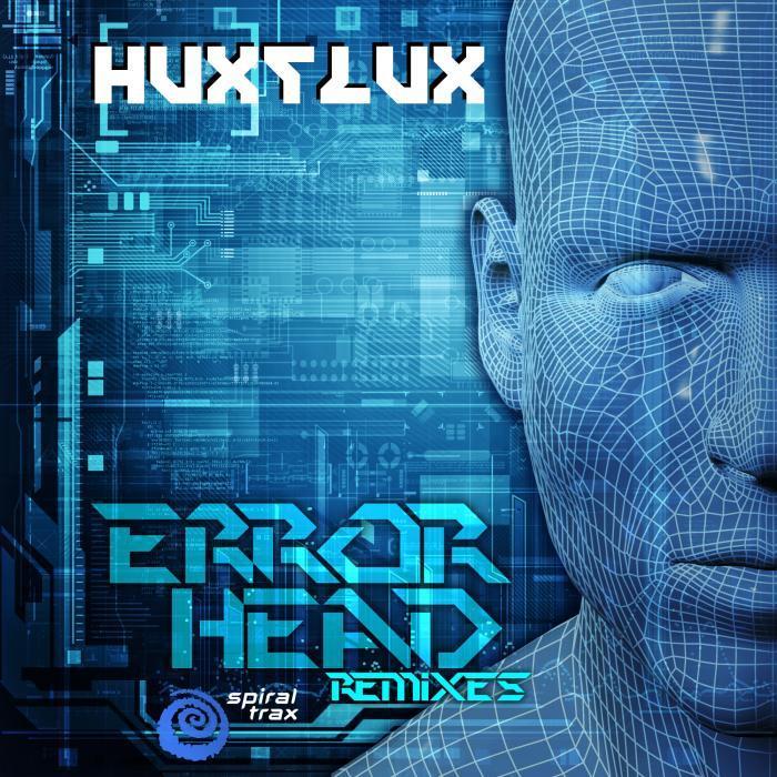 HUX FLUX - Error Head Remixes