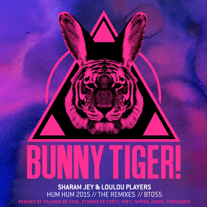 SHARAM JEY & LOULOU PLAYERS - Hum Hum 2015 (The Remixes)