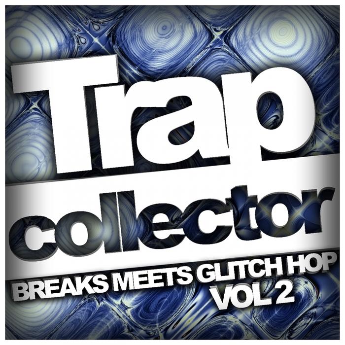VARIOUS - Trap Collector Vol 2 Breaks Meets Glitch Hop