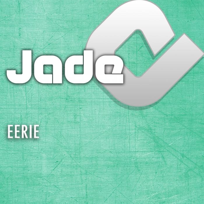 JADE - Eerie