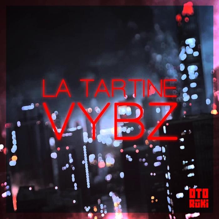 LA TARTINE - Vybz