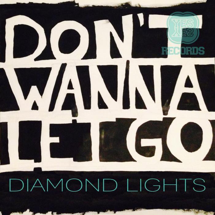 DIAMOND LIGHTS - Don't Wanna Let Go EP