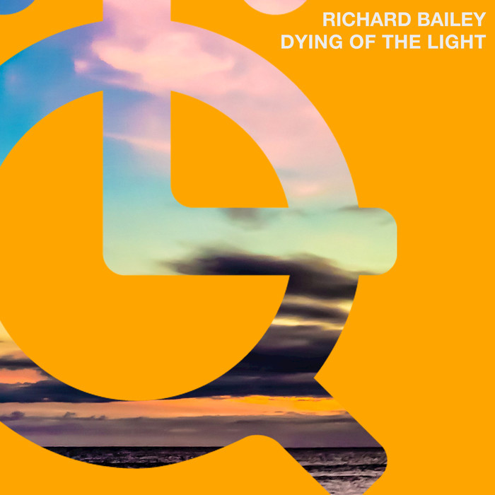 RICHARD BAILEY - Dying Of The Light
