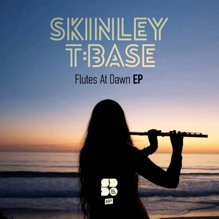 SKINLEY & T BASE - Flutes At Dawn