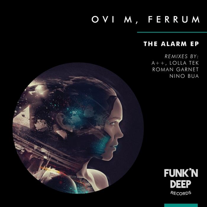 OVI M/FERRUM - The Alarm EP (Remixes)
