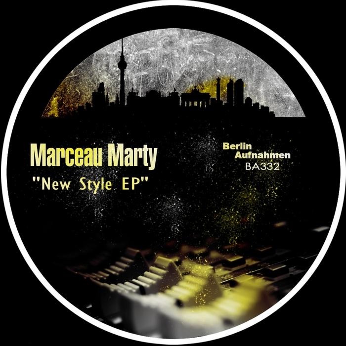 MARCEAU MARTY - New Style EP