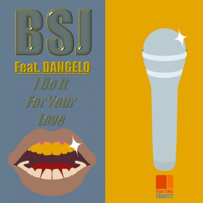 BSJ feat DANGELO - I Do It For Your Love