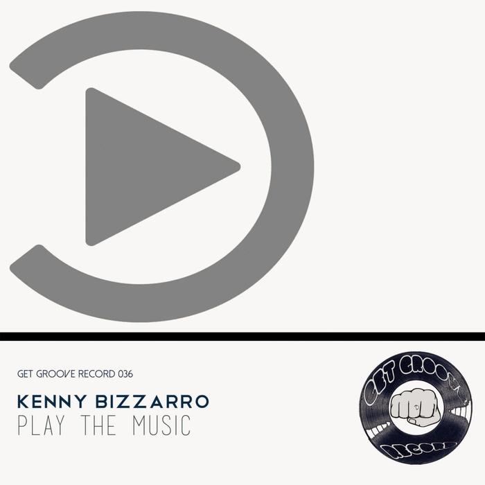KENNY BIZZARRO - Play The Music