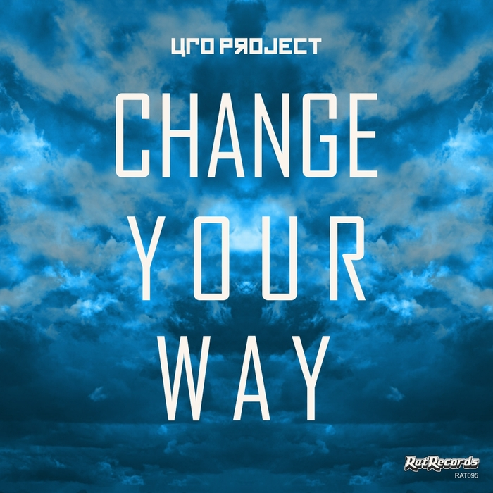 UFO PROJECT - Change Your Way