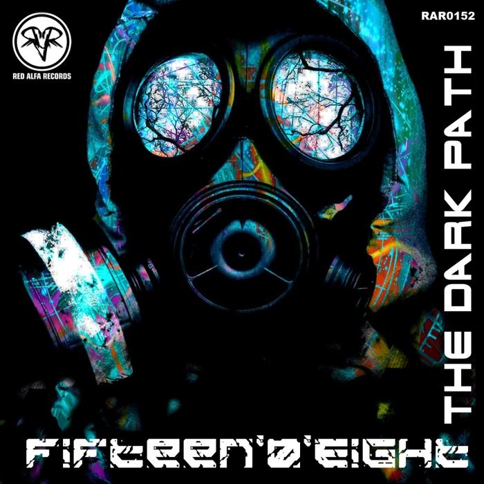 FIFTEEN'0'EIGHT - The Dark Path