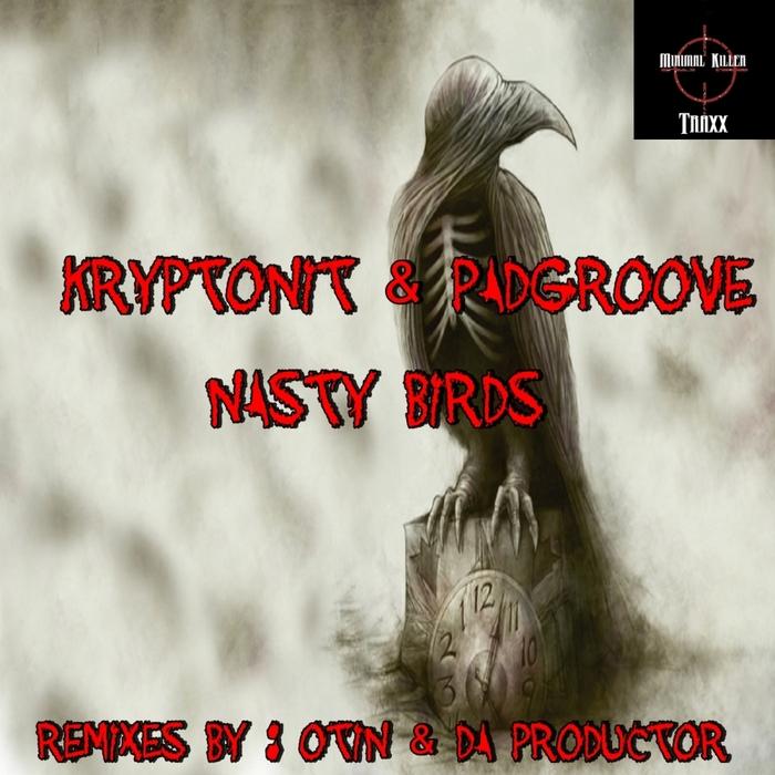 KRYPTONIT & PADGROOVE - Nasty Birds
