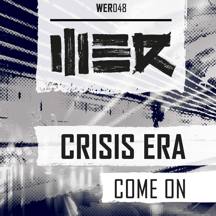 CRISIS ERA - Come On