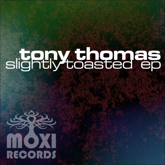 TONY THOMAS - Slightly Toasted EP