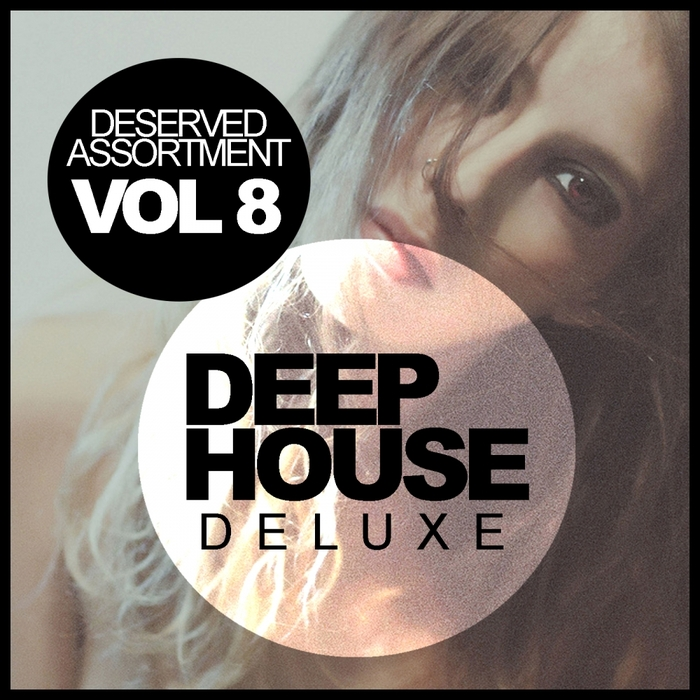 VARIOUS - Deep House Deluxe Vol 8: Deserved Assortment