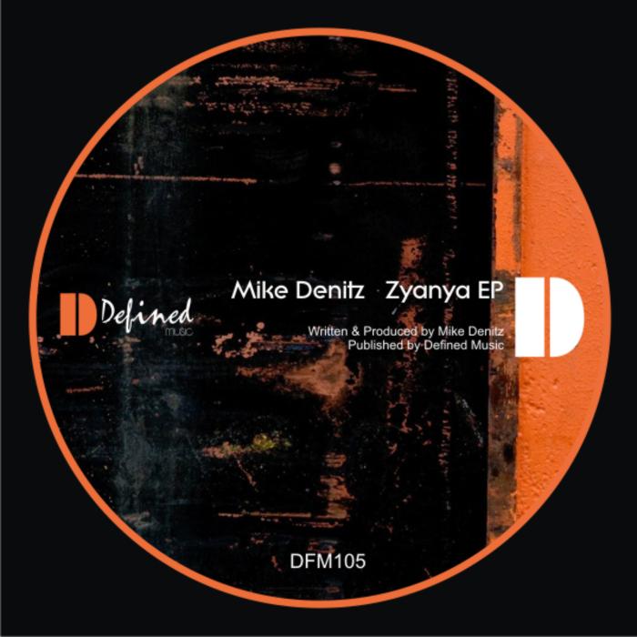 MIKE DENITZ - Zyanya EP