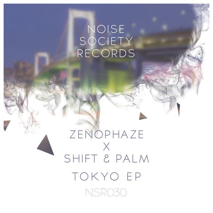 SHIFT & PALM & ZENOPHAZE - Tokyo (EP)