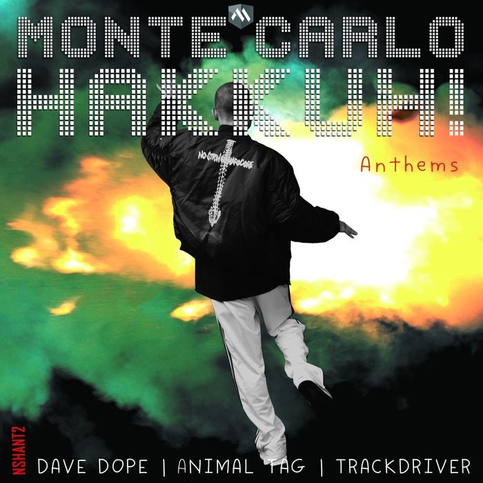 ANIMAL TAG/DAVE DOPE/TRACKDRIVER - Monte Carlo Hakkuh! Anthems
