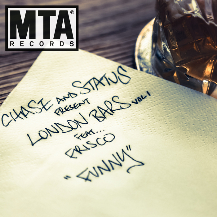 CHASE & STATUS feat FRISCO - Funny (London Bars Vol I)