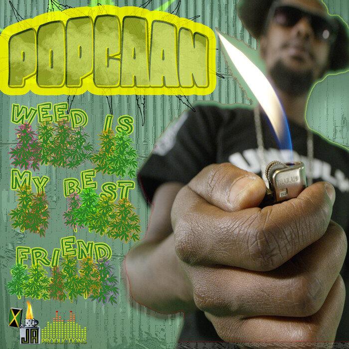 Weed Is My Best Friend by Popcaan on MP3, WAV, FLAC, AIFF