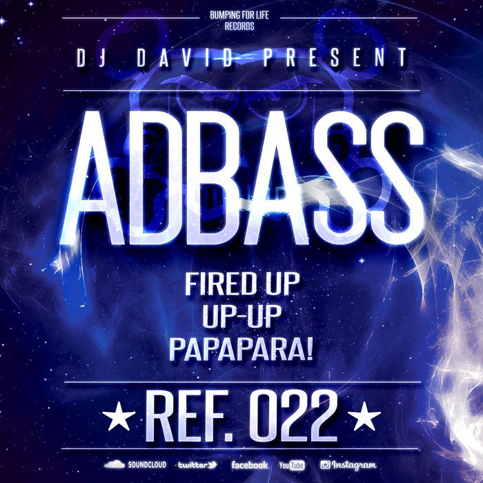 DJ DAVID present ADBASS - Fired Up