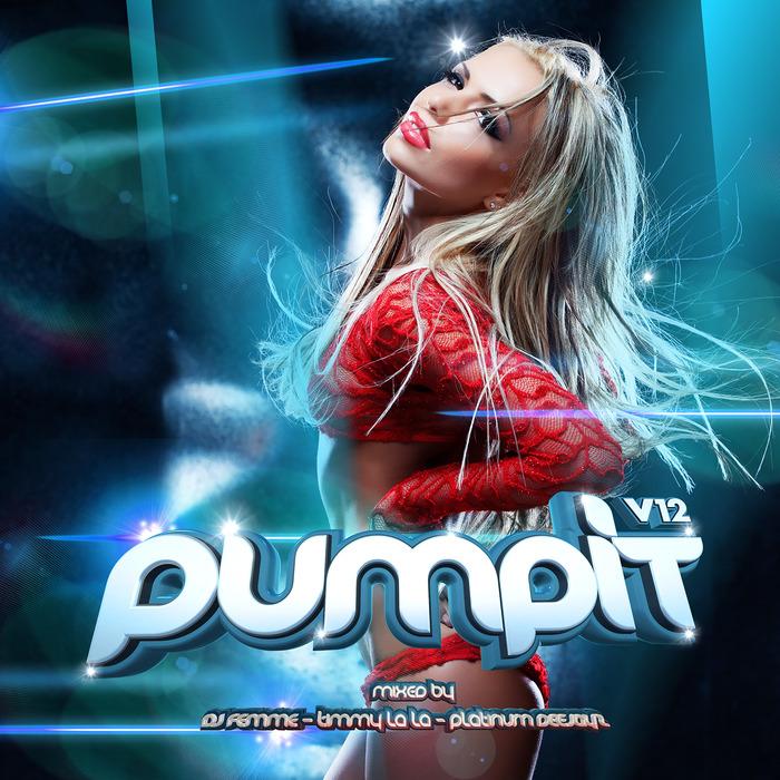 DJ FEMME/TIMMY LALA & PLATINUM DEEJAYZ/VARIOUS - Pump It Vol 12
