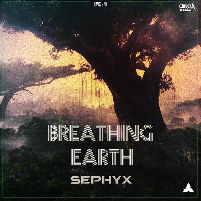 SEPHYX - Breathing Earth