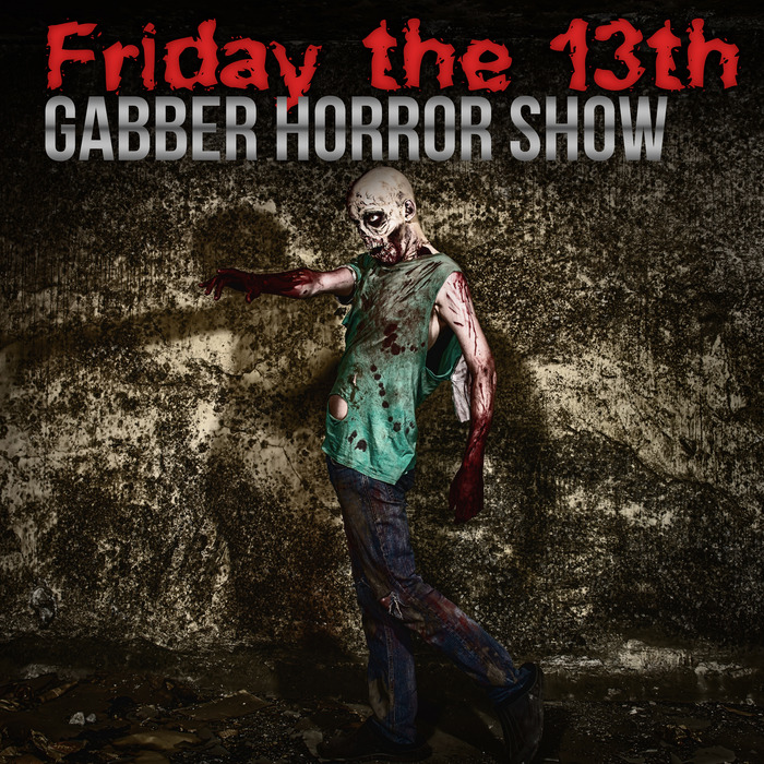 VARIOUS - Friday The 13th: Gabber Horror Show