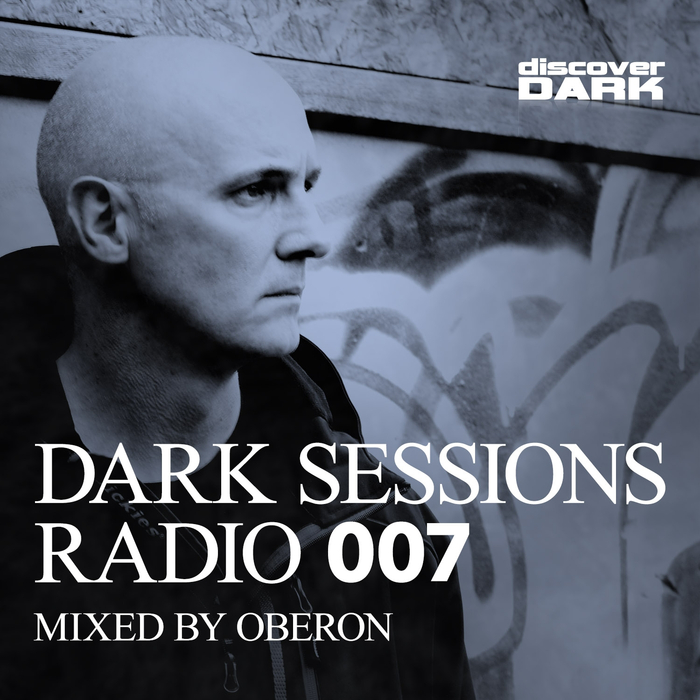 OBERON - Dark Sessions Radio 007 mixed by Oberon
