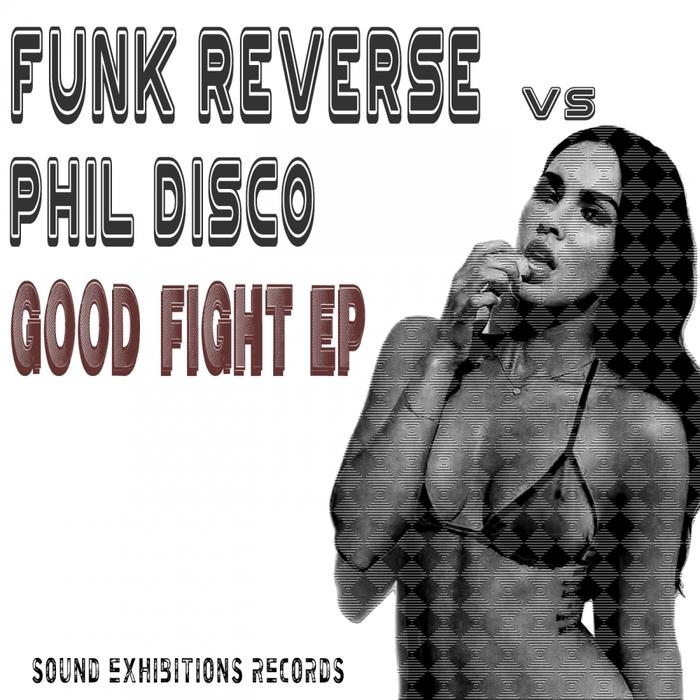 FUNK REVERSE vs PHIL DISCO - Good Fight