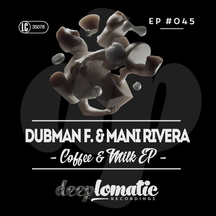 DUBMAN F & MANI RIVERA - Coffee & Milk EP