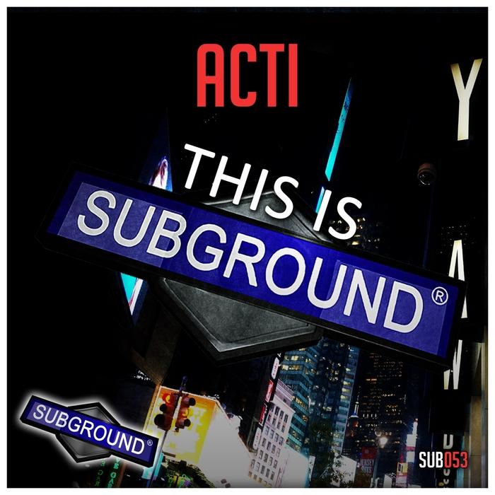 ACTI - This Is Subground