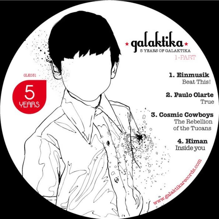 Einmusik/Paulo Olarte/Cosmic Cowboys/Himan - 5 Years Of Galaktika Part I
