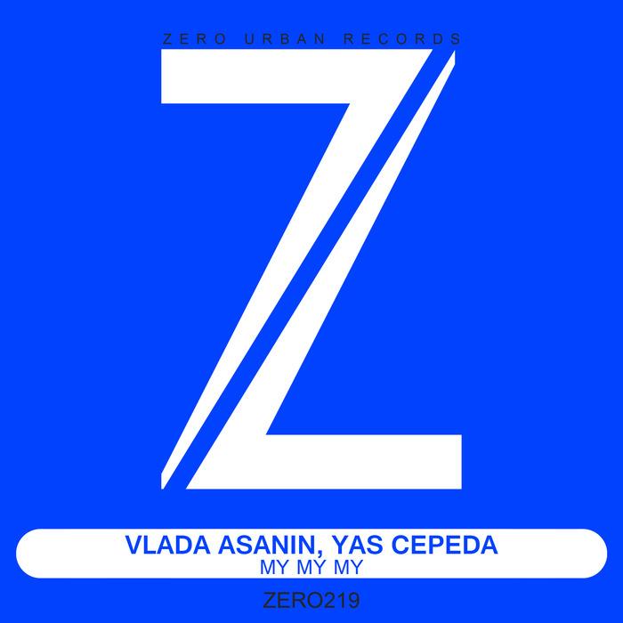 VLADA ASANIN/YAS CEPEDA - My My My
