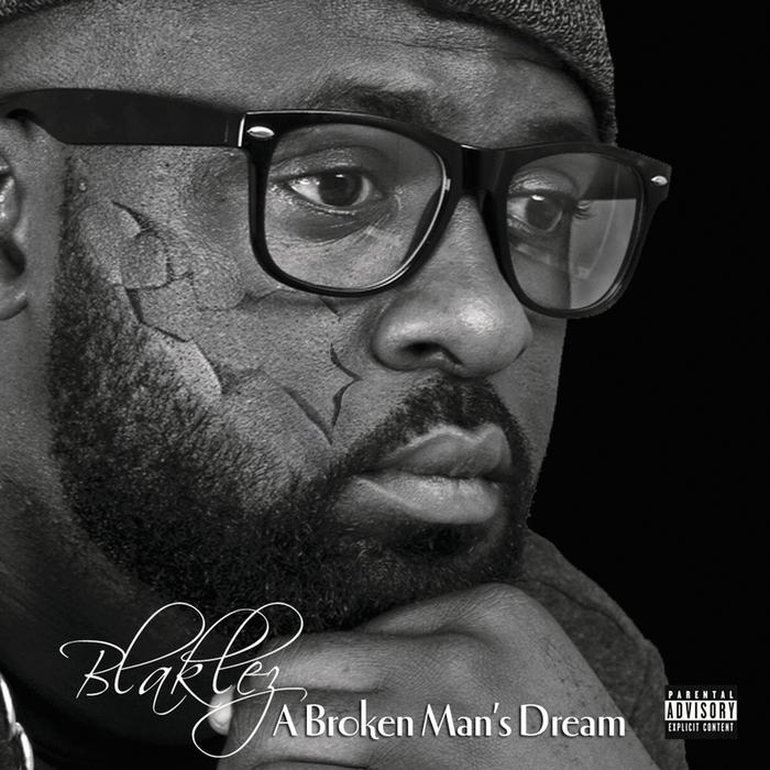 BLAKLEZ - A Broken Man's Dream (Explicit)