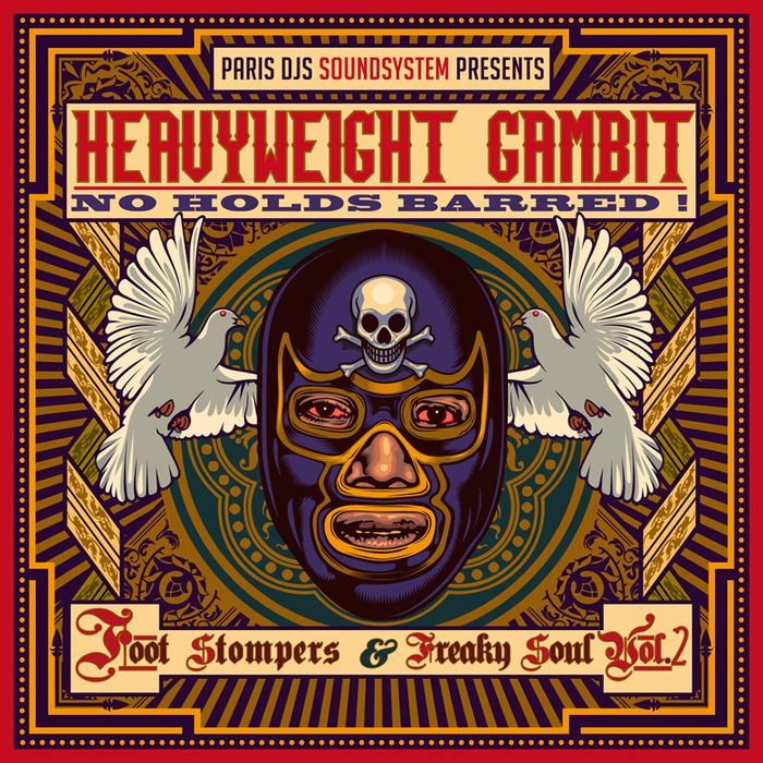 PARIS DJS SOUNDSYSTEM/VARIOUS - Heavyweight Gambit No Holds Barred!: Foot Stompers & Freaky Soul Vol 2