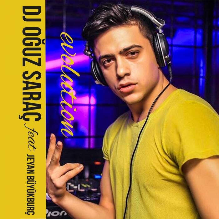 DJ OGUZ SARAC feat JEYEN BUYUKBURC - Evolution