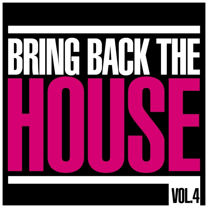 VARIOUS - Bring Back The House Vol 4