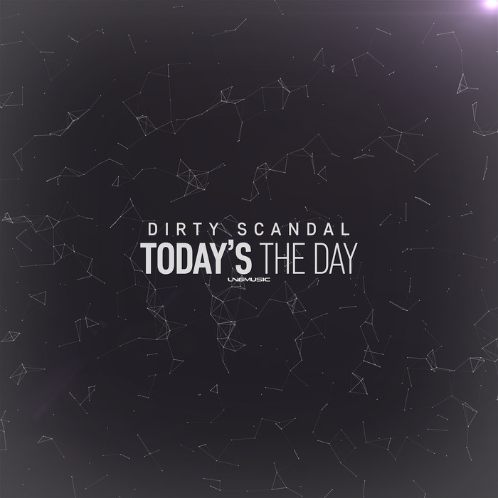 DIRTY SCANDAL - Today's The Day