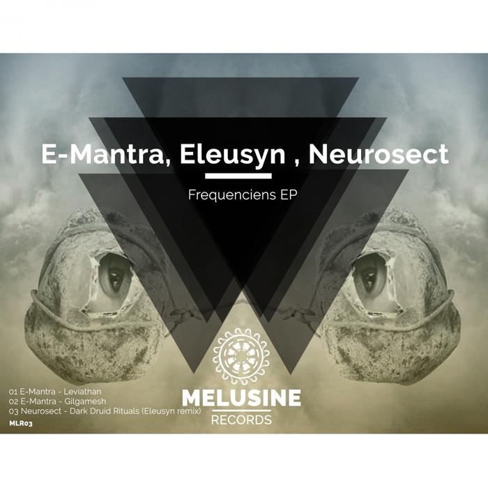 E-NEUROSECT MANTRA - Frequenciens EP