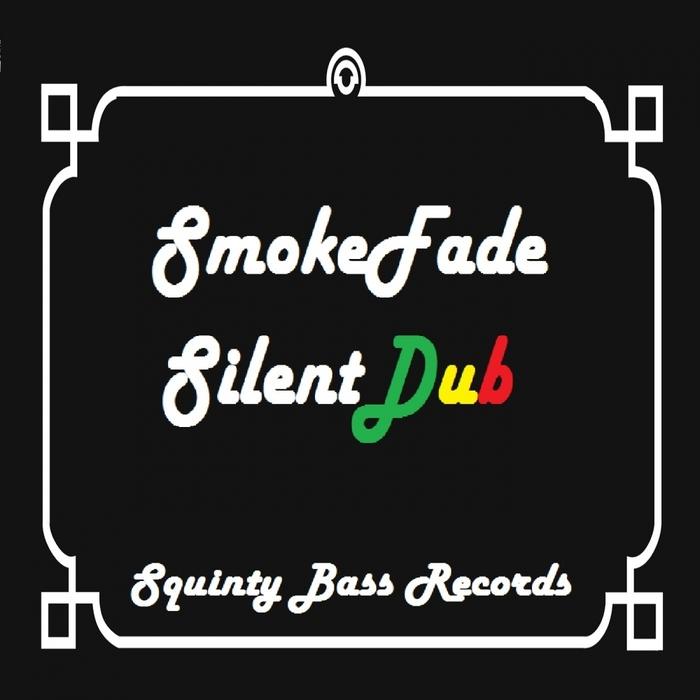 SMOKEFADE - Silent Dub