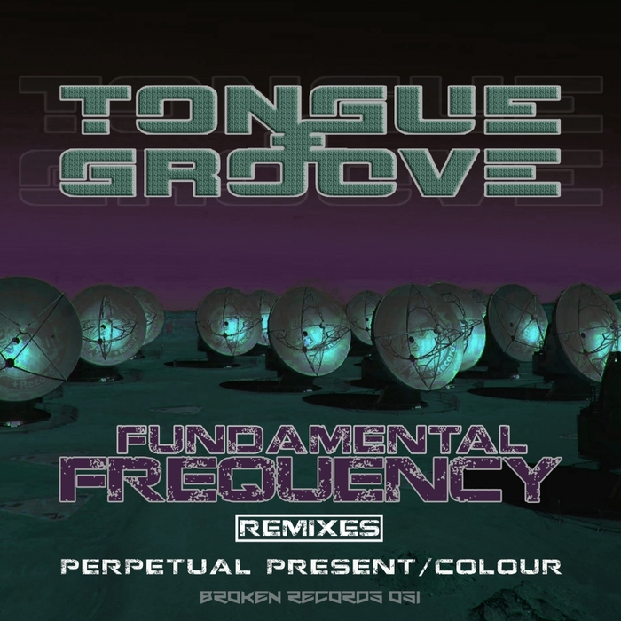 TONGUE & GROOVE - The Fundamental Frequency remixes