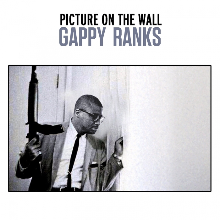 GAPPY RANKS - Picture On The Wall