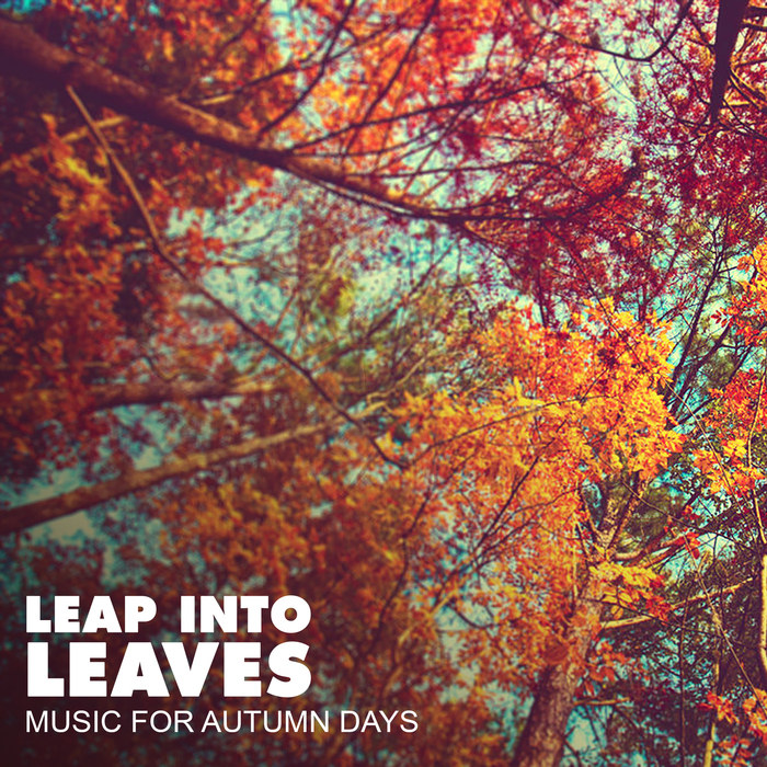 LEAP INTO LEAVES/VARIOUS - Leap Into Leaves (unmixed tracks)