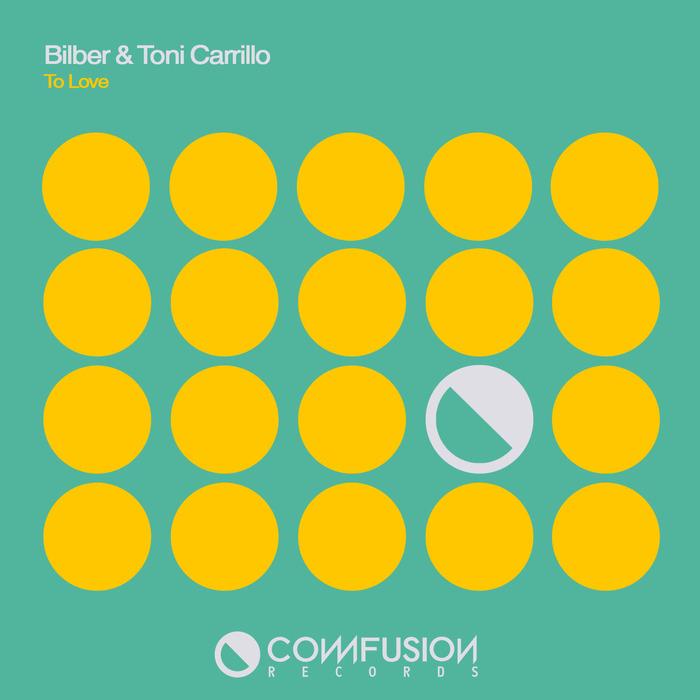 BILBER/TONI CARRILLO - To Love