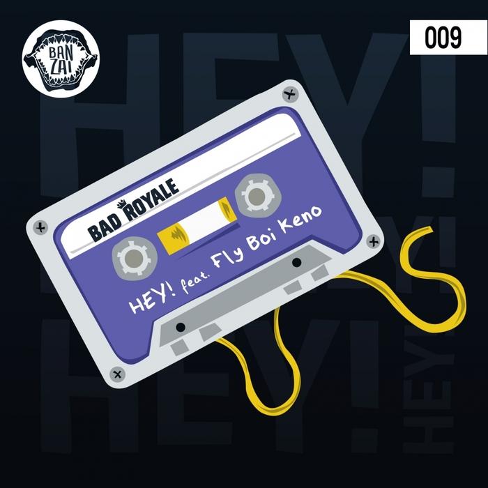 BAD ROYALE feat FLY BOI KENO - Hey!